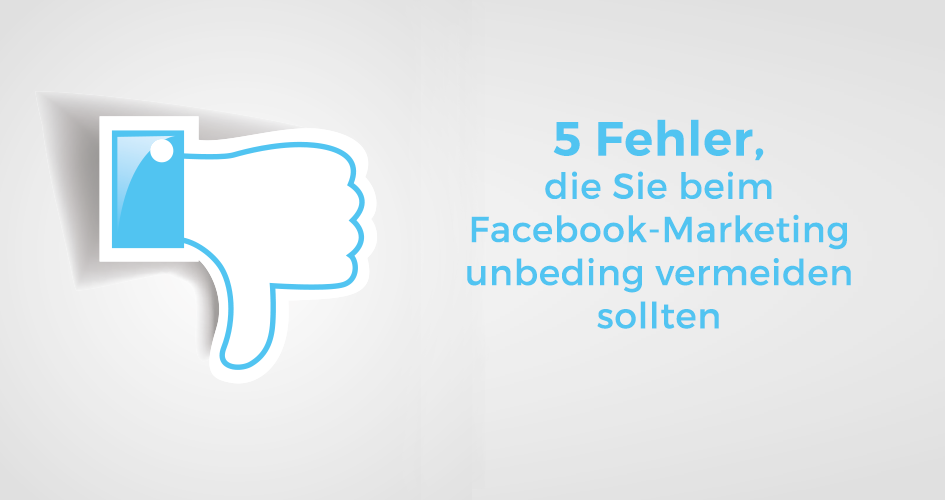 5 Facebook Marketing Fehler