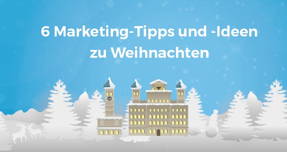 Marketing-Tipps und Ideen zu Weihnachten