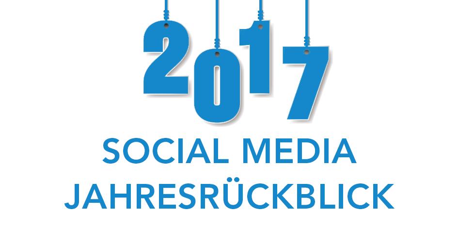 Social Media-Jahresrückblick 2017